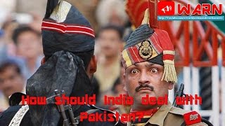 How should India deal with Pakistan?