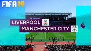 FIFA 19 - Liverpool vs. Manchester City @ Anfield