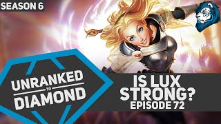 IS LUX STRONG? - Unranked to Diamond - Episode 72