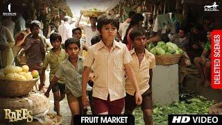 Raees | Fruit Market | Deleted Scene | Shah Rukh Khan, Mahira Khan, Nawazuddin Sidiqqui