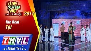 THVL | Cười xuyên Việt – Tiếu lâm hội 2017: Tập 1[2]: Tội - The Beat