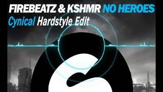 Firebeatz & KSHMR - No Heroes ft. Luciana (Cynical Hardstyle Edit)
