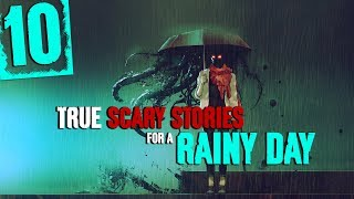 10 TRUE Rainy Day Horror Stories | Rain Sounds and Thunderstorm Sounds