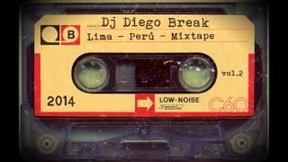 Dj Diego Break - Lima - Perú - Mixtape Vol. 2 - Mixtape 2014