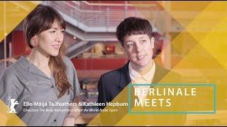 Berlinale Meets... Elle-Máijá Tailfeathers and Kathleen Hepburn | Berlinale 2019