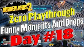 Borderlands 2 | Zero Playthrough Funny Moments And Drops | Day #18
