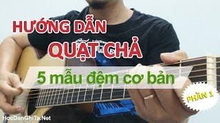 Hướng dẫn 5 bài quạt chả đơn giản | Học guitar online | Đệm hát guitar cơ bản | HocDanGhiTa.Net