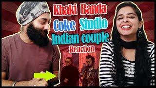 Indian Reaction on Khaki Banda   Coke Studio   Ahmed Jahanzeb & Umair Jaswal