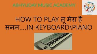 How to play tu mera hai sanam