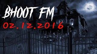 Bhoot FM   02/12/2016   High Quality Horror Story