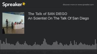 An Scientist On The Talk Of San Diego (made with S