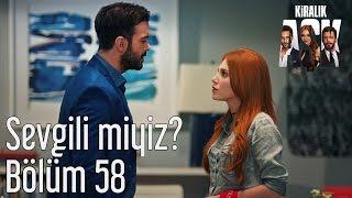Kiralık Aşk 58. Bölüm - Sevgili miyiz?
