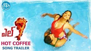 Hot Coffee Kappu Song Trailer || L7 Telugu Movie Songs || Adith Arun || Pooja Jhaveri