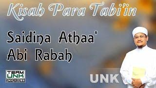 Ustaz Nazmi Karim: Saidina Athaa' Abi Rabah