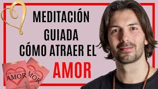 MEDITACIÓN GUIADA sobre CÓMO ATRAER EL AMOR