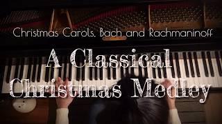 A Classical Christmas Medley [Christmas Carols, Bach and Rachmaninoff] - Arr. Michael Mer.