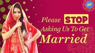ScoopWhoop: Please Stop Asking Us To Get Married