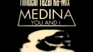 Medina - You And I (Timuçin Tezel Re-Mix)