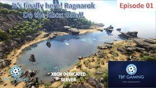 Ark - Ragnarok Xbox One!  E01 - Ark Survival Evolved - The new TBF dedicated Server!