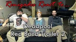 Renegades React to... Deadpool Redband Trailer 2
