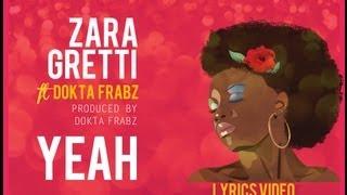 Zara Gretti - YEAH feat Dokta Frabz