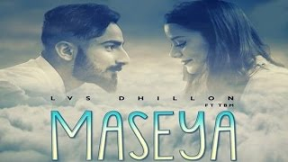 Maseya ● LVS Dhillon Feat TBM ● New Punjabi Songs 2016  ● Panj-aab Records