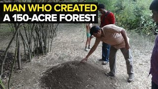 The environmentalist behind Tamil Nadu's 150-acre forest