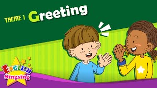 Theme 1. Greeting - Good morning. Good bye. | ESL Song & Story - Learning English for Kids