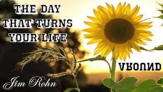 Jim Rohn The Day That Turns Your Life Around (Jim Rohn Personal Development)