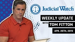 Tom Fitton's Weekly Update: Clinton Emails Found In Obama WH & #MuellerReport Aftermath