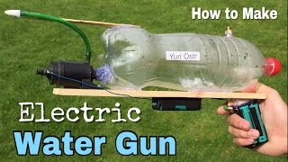 How to Make an Electric Water Gun at Home - Very Simple to Build and Powerful