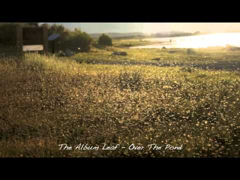 The Album Leaf | Over The Pond
