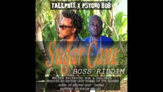 Tallpree & Psycho Bob - Sugar Cane | De Boss Riddim | Soca 2016