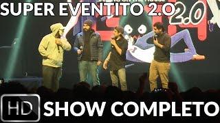 SUPER EVENTITO 2.0 - SHOW COMPLETO HD! en Español - GOTH