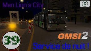 [OMSI 2] Episode n°39 : Man Lion's City + Service de nuit !
