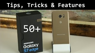 50+ Tips and Tricks for Samsung Galaxy S7 Edge