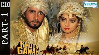 Khuda Gawah Full Hindi Movie Part 1 (HD) - Amitabh Bachchan - Sridevi - Popular 90's Movie