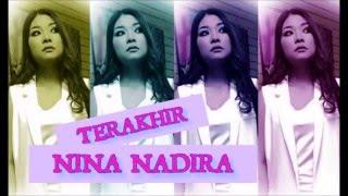 Terakhir - Nina Nadira ( Akadku Yang Terakhir Special)