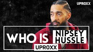 Who Is Nipsey Hussle? | UPROXX Music Mini-Doc