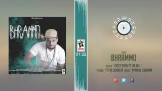 New Punjabi Songs 2016 || BHRAMMO || VICKY POOL Feat.RK DOLL || Punjabi Songs 2016