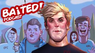 Baited! Ep #26 - Jake Paul the DEATH of YouTube!