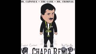 El Chapo (G-Mix) The Game - Mr.Capone-E - Mr.Criminal (Produced By Skrillex & Bangladesh)