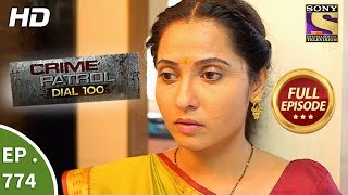 Crime Patrol Dial 100 - Ep 774 - Full Episode - 10th May, 2018
