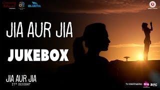 Jia Aur Jia - Full Movie Audio Jukebox | Richa Chadha & Kalki Koechlin