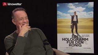 Interview Tom Hanks A HOLOGRAM FOR THE KING