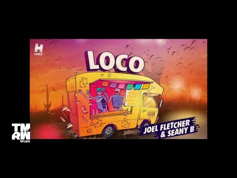 watch Joel Fletcher & Seany B - Loco