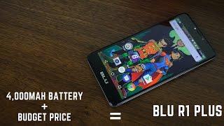 Budget phone w/best Battery life: Blu R1 Plus