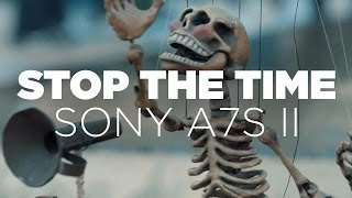 STOP THE TIME - Sony A7S II Slow Motion Test