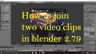 How to join two video clips in Blender 2 79