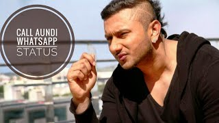 Whatsapp status song yo yo honey singh call aundi📱